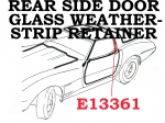 E13361 RETAINER-WEATHERSTRIP-REAR SIDE DOOR GLASS-VERTICAL-COUPE ON BODY-WITH RIVETS-EACH-68-77