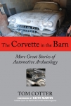 E14517 BOOK-THE CORVETTE IN THE BARN:MORE GREAT STORIES OF AUTOMOTIVE ARCHAEOLOGY